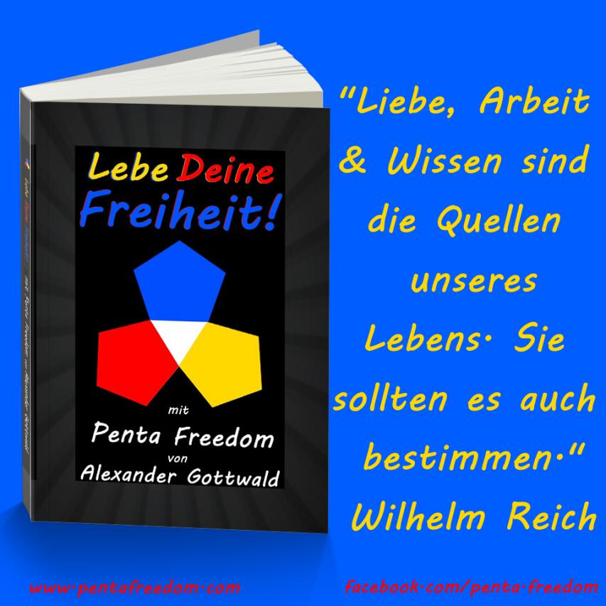 Lebe Deine Freiheit Penta Freedom Wilhelm Reich Zitat Liebe Arbeit Wissen
